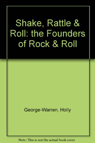 9780606303170: Shake, Rattle & Roll: the Founders of Rock & Roll