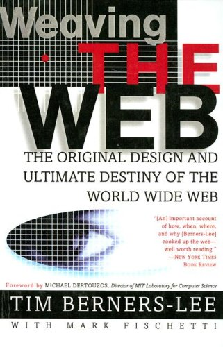 9780606303583: Weaving The Web: The Original Design And Ultimate Destiny Of The World Wide Web by Its Inventor