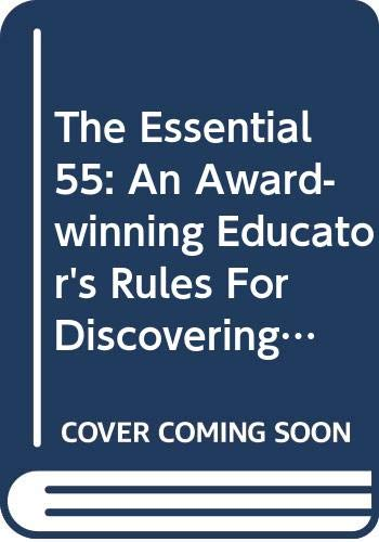 9780606303866: The Essential 55: An Award-winning Educator's Rules For Discovering The Successful Student In Every Child