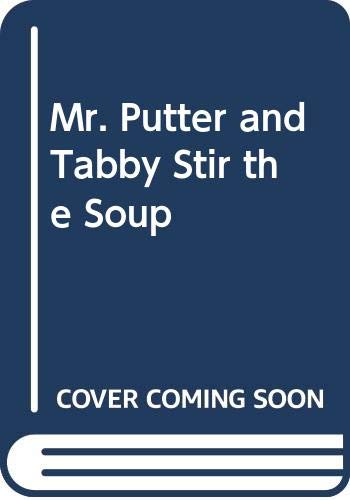 9780606304320: Mr. Putter and Tabby Stir the Soup