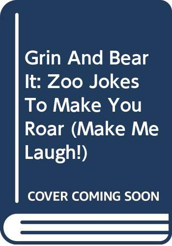 9780606304634: Grin And Bear It: Zoo Jokes To Make You Roar (Make Me Laugh!)