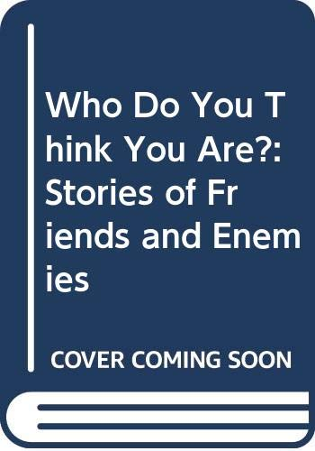 9780606304832: Who Do You Think You Are?: Stories of Friends and Enemies