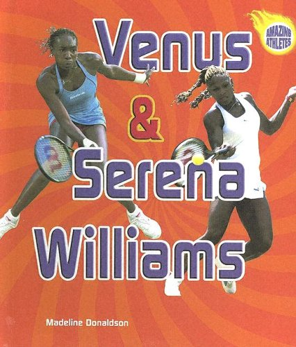 9780606305273: Venus & Serena Williams (Amazing Athletes)