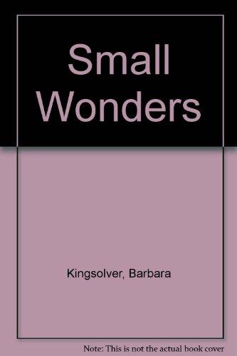 Small Wonders: Kingsolver, Barbara