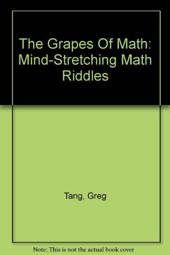 9780606305884: The Grapes Of Math: Mind-Stretching Math Riddles