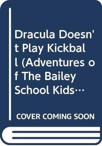 9780606305945: Dracula Doesn't Play Kickball (Adventures of The Bailey School Kids)