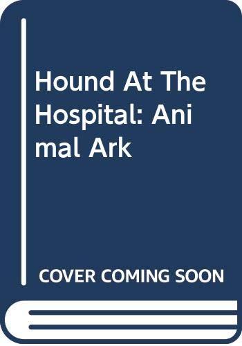 9780606305952: Hound at the Hospital (Animal Ark Series #33)