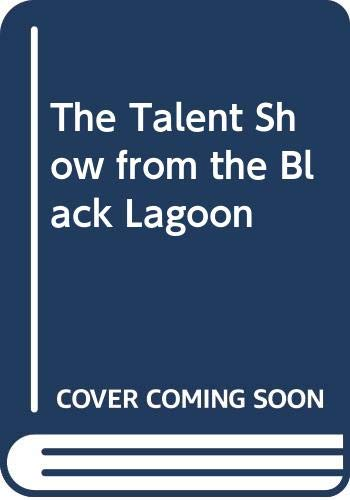 9780606306072: The Talent Show from the Black Lagoon