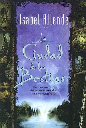 9780606306966: La Ciudad De Las Bestias / City of the Beasts (Spanish Edition)