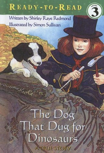9780606307208: The Dog That Dug For Dinosaurs: A True Story (Ready-to-Read Level 3)