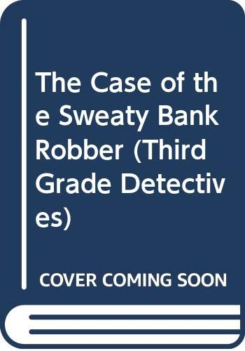 9780606307253: The Case of the Sweaty Bank Robber (Third Grade Detectives)