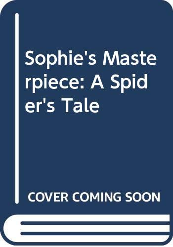 9780606307307: Sophie's Masterpiece: A Spider's Tale