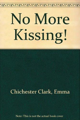 9780606308236: No More Kissing!