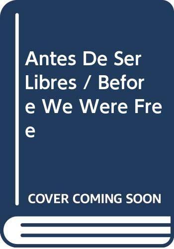 9780606308427: Antes De Ser Libres / Before We Were Free (Spanish Edition)