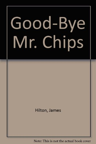 Good-Bye Mr. Chips (0606309160) by James Hilton