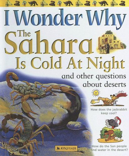 9780606310192: I Wonder Why The Sahara Is Cold At Night: And Other Questions About Deserts