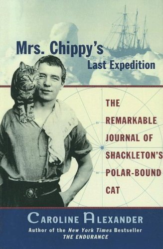 9780606311069: Mrs. Chippy's Last Expedition: The Remarkable Journal Of Shackleton's Polar-bound Cat