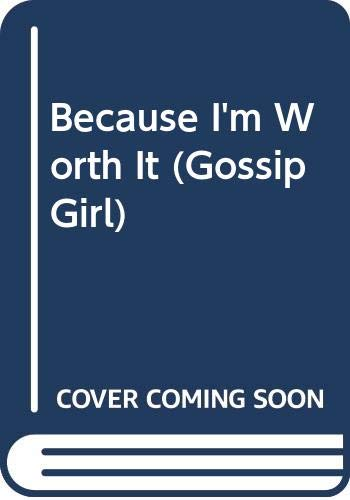 9780606311144: Because I'm Worth It (Gossip Girl)