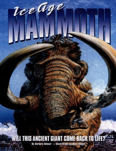 9780606312301: Ice Age Mammoth: Will This Ancient Giant Come Back To Life?