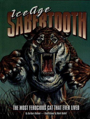 9780606312318: Ice Age Sabertooth: The Most Ferocious Cat That Ever Lived