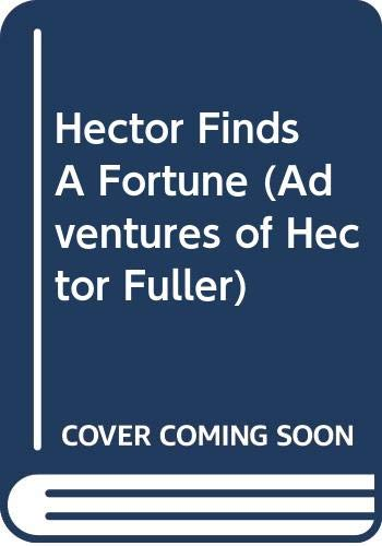 9780606312387: Hector Finds A Fortune (Adventures of Hector Fuller)