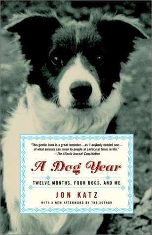 9780606312448: A Dog Year: Twelve Months, Four Dogs, And Me