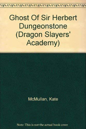 9780606312929: Ghost Of Sir Herbert Dungeonstone (Dragon Slayers' Academy)