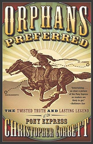 9780606313483: Orphans Preferred: The Twisted Truth And Lasting Legend Of The Pony Express