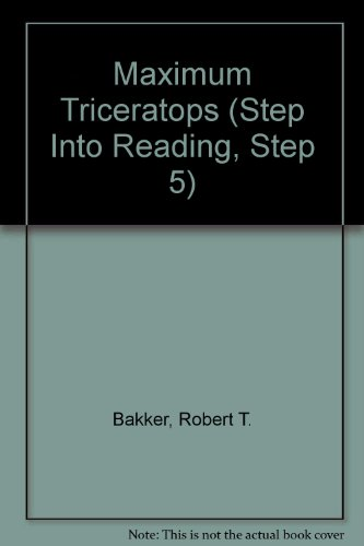 Maximum Triceratops (Step Into Reading, Step 5): Bakker, Robert T.