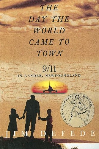 9780606314138: Day The World Came To Town: 9/11 In Gander, Newfoundland