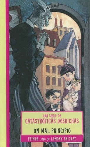 9780606314510: Un mal principio (Una Serie De Catastroficas Desdichas / a Series of Unfortunate Events)