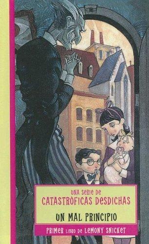 9780606314510: Un mal principio / The Bad Beginning (Una Serie De Catastroficas Desdichas / a Series of Unfortunate Events) (Spanish Edition)