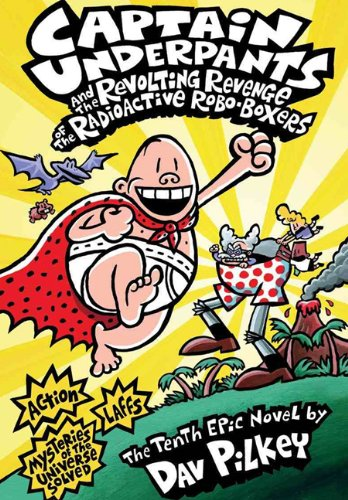 9780606315630: Captain Underpants And The Revolting Revenge Of The Radioactive Robo-Boxers (Turtleback School & Library Binding Edition)