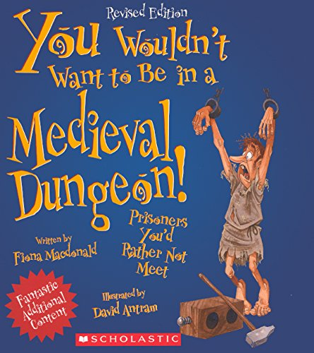 9780606316293: You Wouldn't Want To Be In A Medieval Dungeon! (Turtleback School & Library Binding Edition)