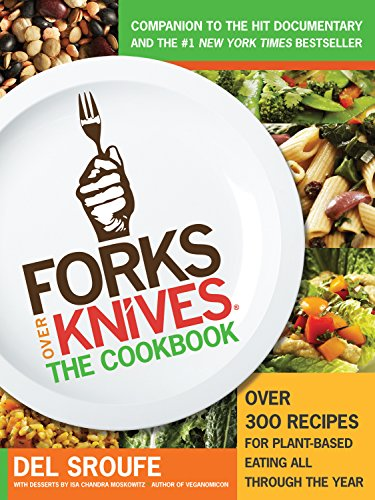 9780606316491: Forks Over Knives: The Cookbook (Turtleback School & Library Binding Edition)