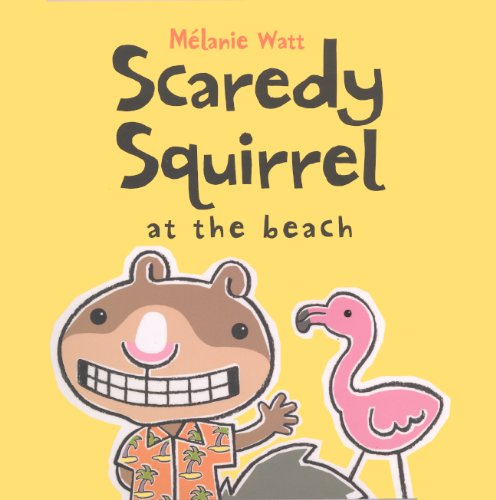 9780606316538: Scaredy Squirrel At The Beach (Turtleback School & Library Binding Edition)