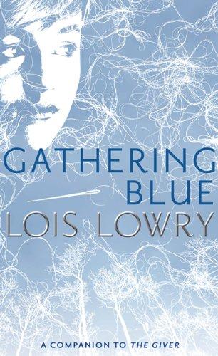 Gathering Blue: Lowry, Lois