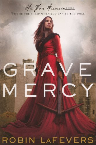9780606316743: Grave Mercy (His Fair Assassin Trilogy (Hardcover))