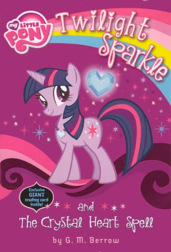 9780606317337: Twilight Sparkle And The Crystal Heart Spell (Turtleback School & Library Binding Edition) (My Little Pony (Prebound))