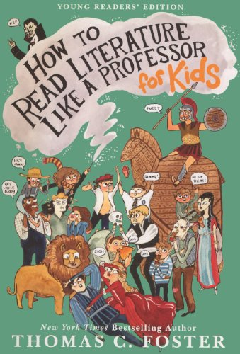 9780606318075: How To Read Literature Like A Professor (Young Readers Edition) (Turtleback School & Library Binding Edition)