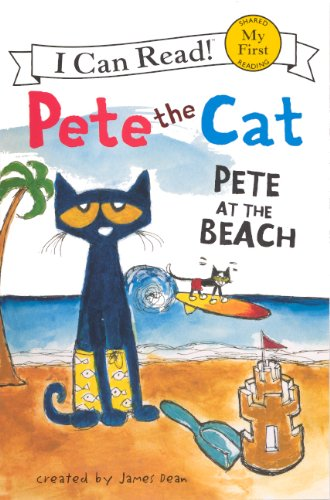 Pete At The Beach (Turtleback School & Library Binding Edition) (I Can Read!: Pete the Cat) (9780606318105) by James Dean