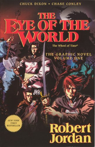 The Eye Of The World: The Graphic Novel, Volume One (Turtleback School & Library Binding Edition) (Wheel of Time Graphic Novels) (9780606319164) by Robert Jordan; Chuck Dixon