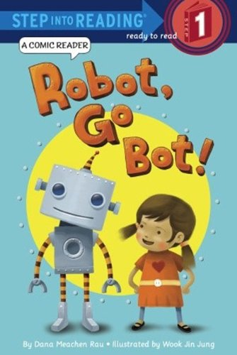 9780606319355: Robot, Go Bot! (Turtleback School & Library Binding Edition) (Step Into Reading: A Step 1 Book)