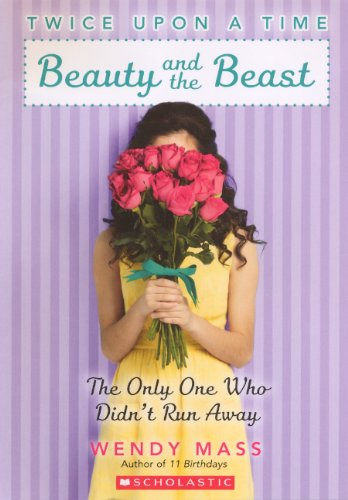 9780606319560: Beauty And The Beast: The Only One Who Didn't Run Away (Turtleback School & Library Binding Edition) (Twice upon a Time)