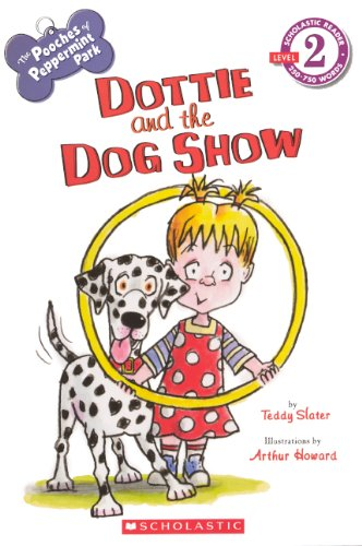9780606319713: The Pooches of Peppermint Park: Dottie and the Dog Show (Scholastic Reader - Level 2 (Quality))