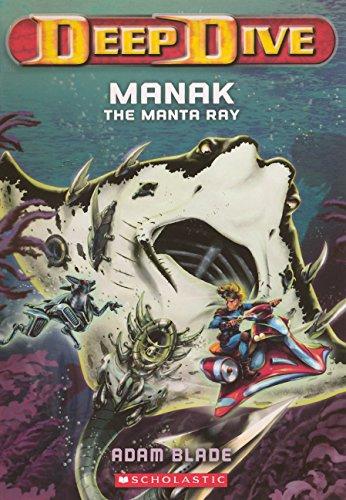9780606320016: Manak The Manta Ray (Turtleback School & Library Binding Edition) (Deep Dive)