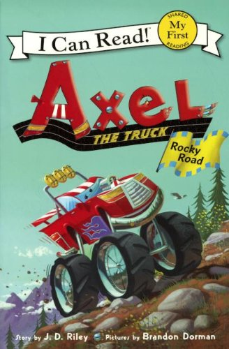 Axel the Truck: Rocky Road (Prebound): J.D. Riley