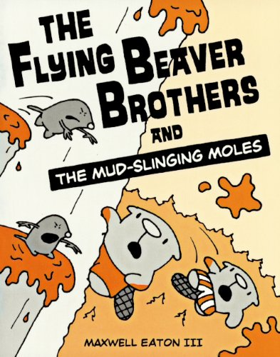 9780606322331: The Flying Beaver Brothers And The Mud-Slinging Moles (Turtleback School & Library Binding Edition)