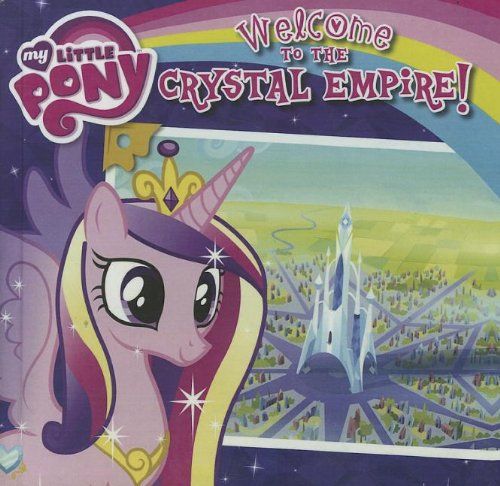 9780606322751: Welcome To The Crystal Empire! (Turtleback School & Library Binding Edition) (My Little Pony)