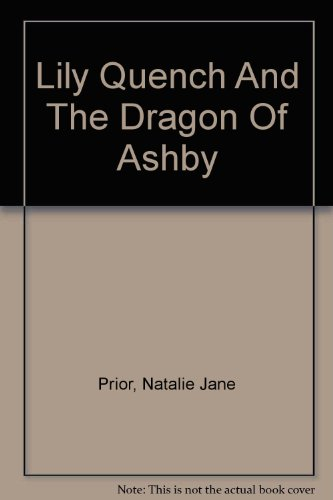 9780606325295: Lily Quench And The Dragon Of Ashby